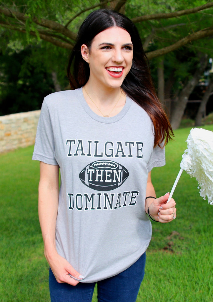 Tailgate Then Dominate (Athletic Grey) - Short Sleeve