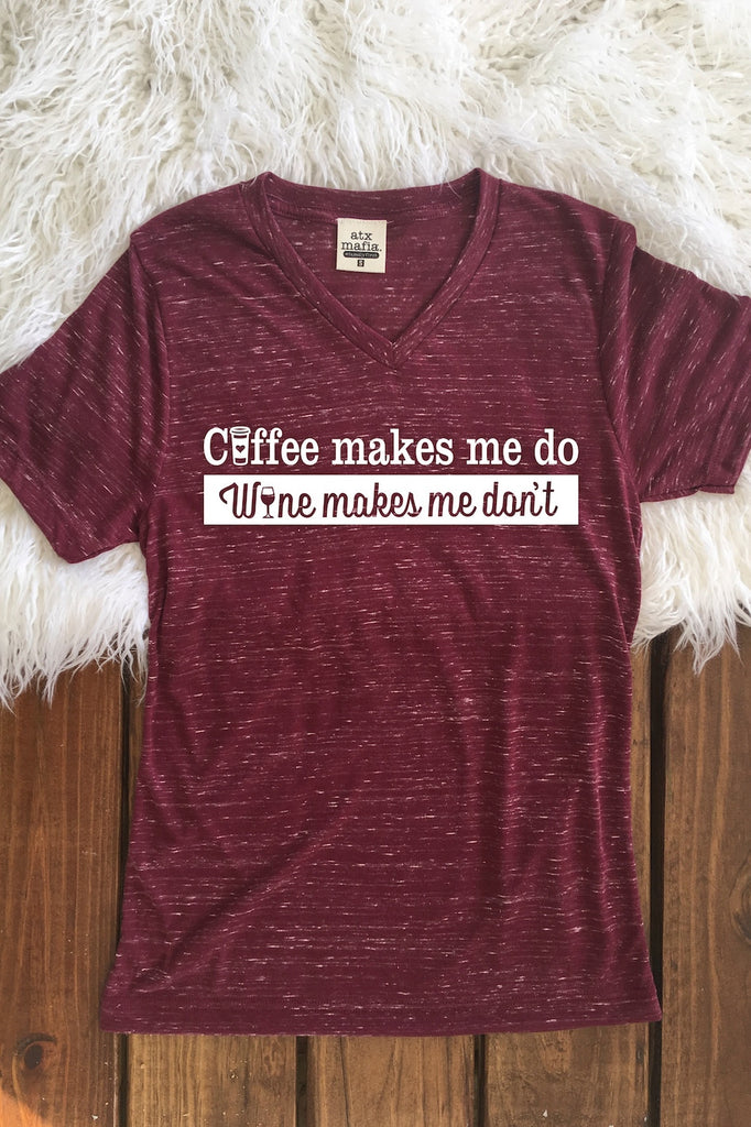 Coffee Makes Me Do - Short Sleeve