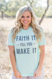 Faith It Till You Make It - Mint - Short Sleeve