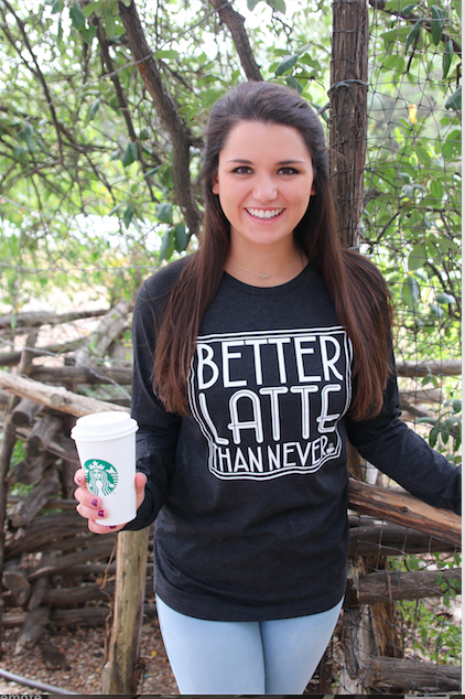 Better Latte Than Never - (Charcoal Black) - Long Sleeve