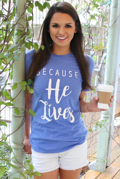 Because He Lives ( Blue Violet) - Short Sleeve