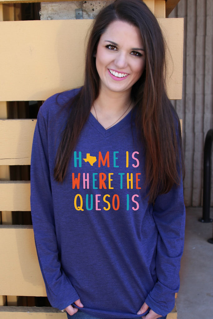 Home is Where The Queso Is (Navy) - Long Sleeve