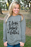 I Love Jesus a Latte - Grey - Long Sleeve Tee