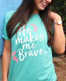 He Makes Me Brave (Sea Foam) - Short Sleeve