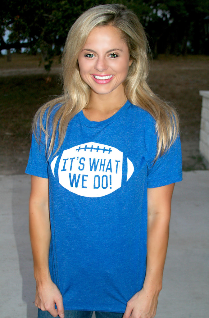 It's What We Do (Royal Blue) - Short Sleeve