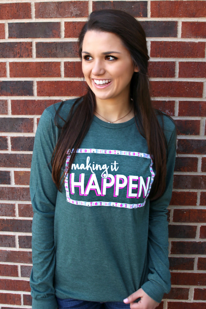 Making It Happen (Heather Forest) - Long Sleeve