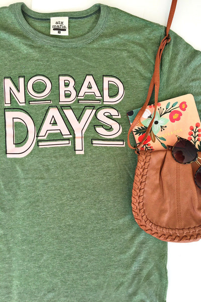 No Bad Days - (Vintage Pine) - Short Sleeve