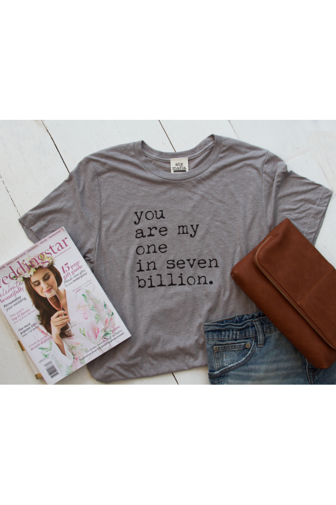 You Are My One In Seven Billion - Athletic Grey - SS