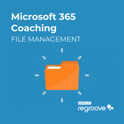 Microsoft 365 File Management Coaching Powered by Regroove