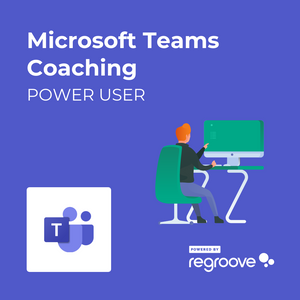 Microsoft Teams Power User Coaching Powered by Regroove