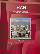 Load image into Gallery viewer, Iran A -Spy- Guide Volume 1 Strategic Information and Developments