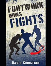 Load image into Gallery viewer, Footwork Wins Fights: The Footwork of Boxing, Kickboxing, Martial Arts & MMA