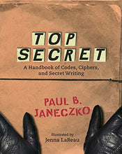 Load image into Gallery viewer, Top Secret: A Handbook of Codes, Ciphers and Secret Writing