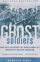 Load image into Gallery viewer, Ghost Soldiers: The Epic Account of World War II's Greatest Rescue Mission