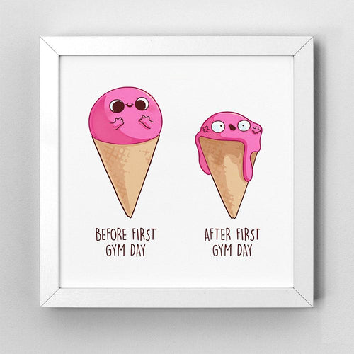 Before After First Gym Day Ice Cream - Art Print - Naolito