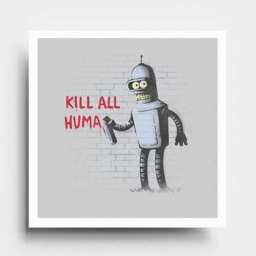 Kill All Humans - Art Print - Naolito