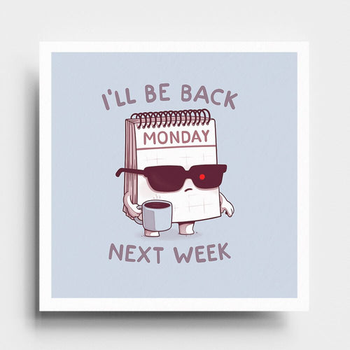 Monday Is Back - Art Print - Naolito