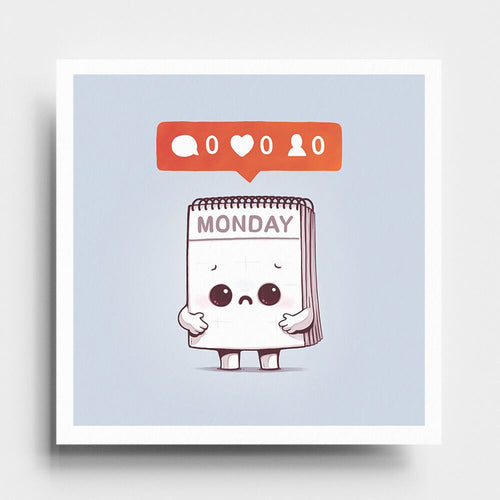 Everybody Hates Monday - Art Print - Naolito