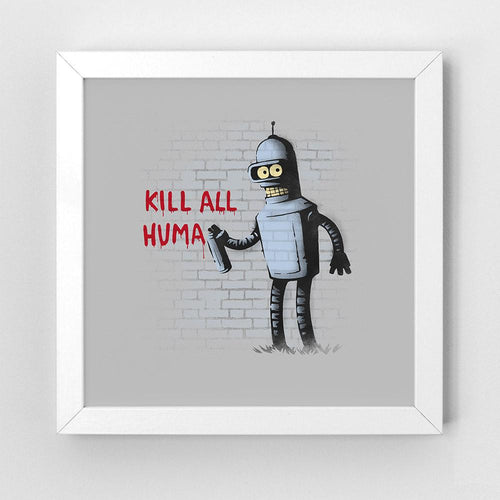 Kill All Humans - Art Print