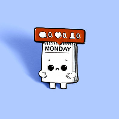 Everybody Hates Monday - Enamel Pin - Naolito