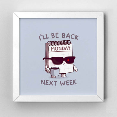Monday Is Back - Art Print