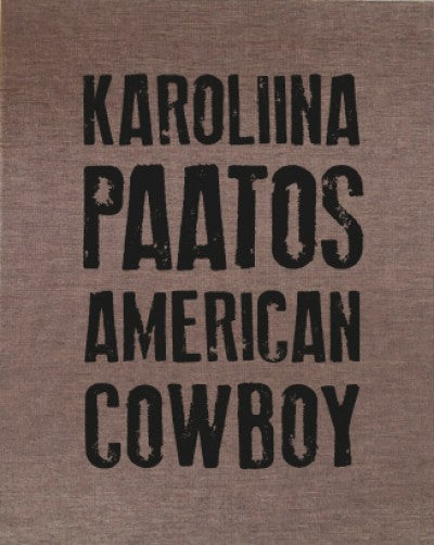Karoliina Paatos / The American Cowboy