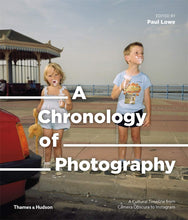 Load image into Gallery viewer, Paul Lowe / A Chronology of Photography