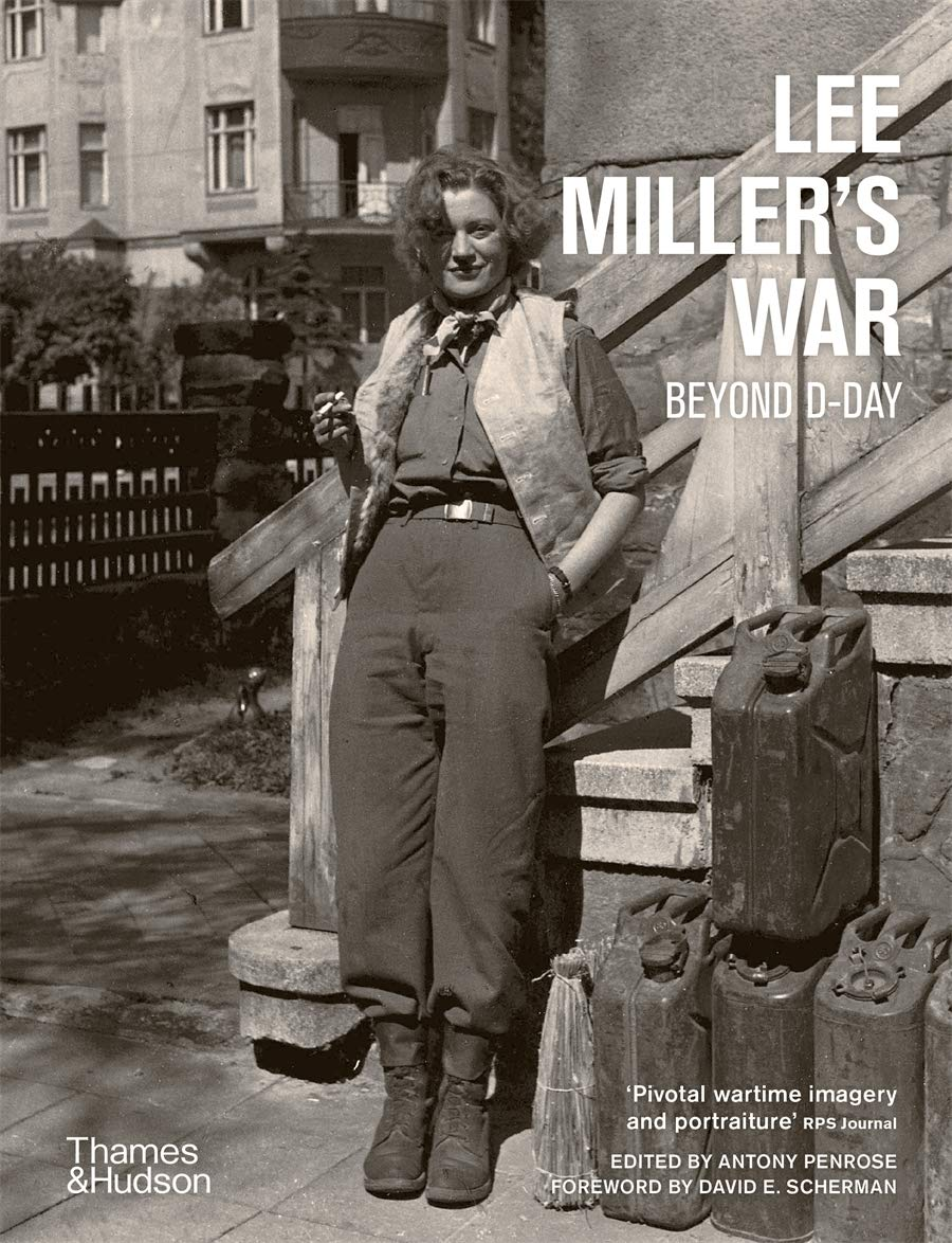 Lee Miller's War / Beyond D-Day