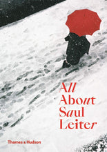 Load image into Gallery viewer, Saul Leiter / All About Saul Leiter
