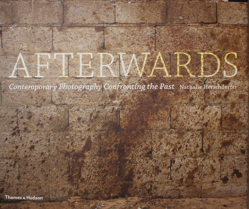 Nathalie Herschdorfer / Afterwards: Contemporary Photography Confronting the Past