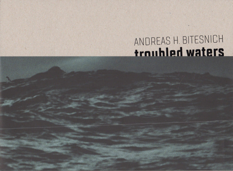 Andreas H. Bitesnich / Troubled Waters