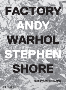 Stephen Shore / Factory: Andy Warhol
