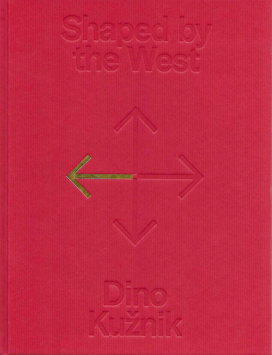 Dino Kužnik / Shaped By The West