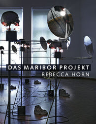 Rebecca Horn / The Maribor Project