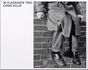 Chris Killip / In Flagrante Two