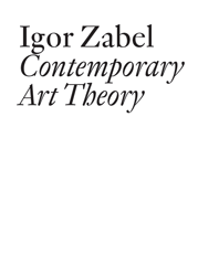 Igor Zabel / Contemporary Art Theory