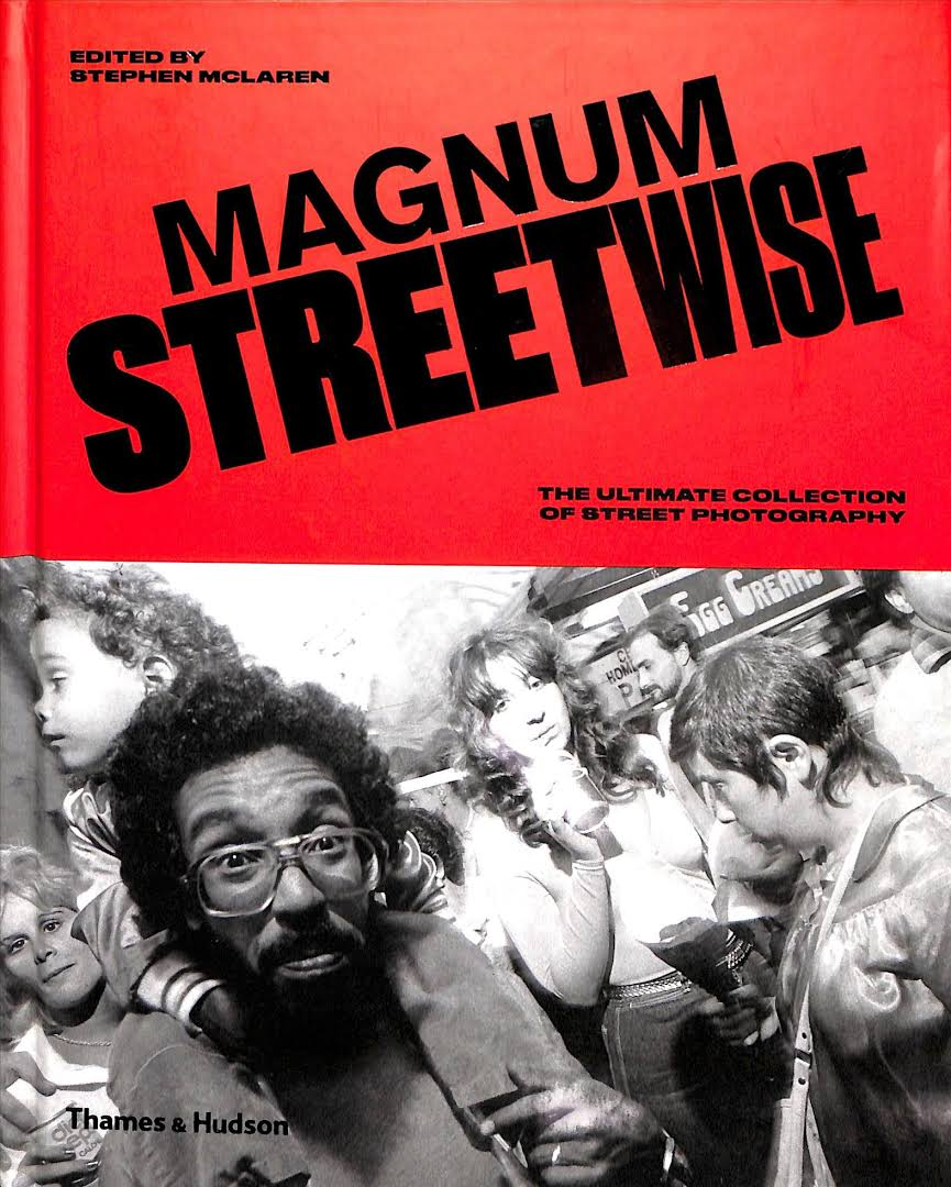 Magnum Streetwise / The Ultimate Collection of Street Photography