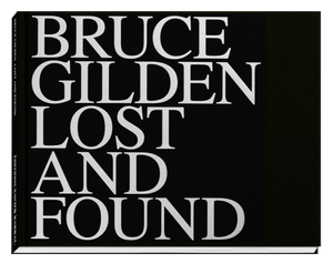 Bruce Gilden / Lost and Found