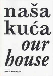 Davor Konjikušić / Our House