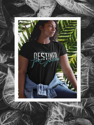 Destined For Greatness unisex T-shirt