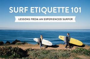 Surf Etiquette 101: Lessons learned from an experienced surfer