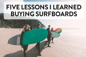Five Lessons I Learned Buying Surfboards