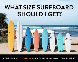 What Size of Surfboard Should I Get?