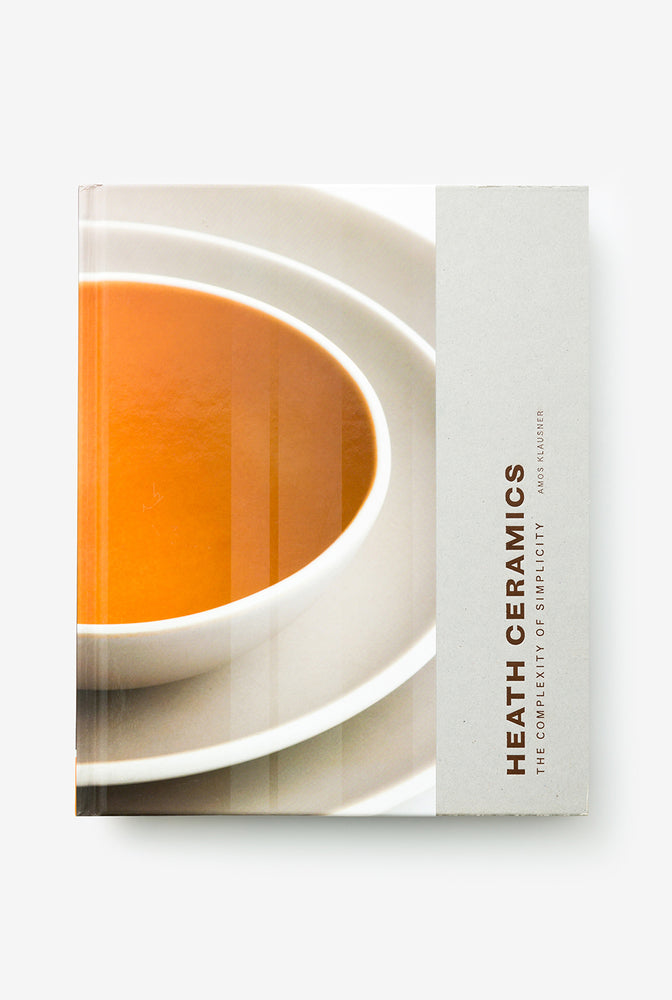 Alabama Chanin Heath Ceramics: The Complexity of Simplicity Book on Hand-Made Pottery by Amos Klausner of Heath Ceramics