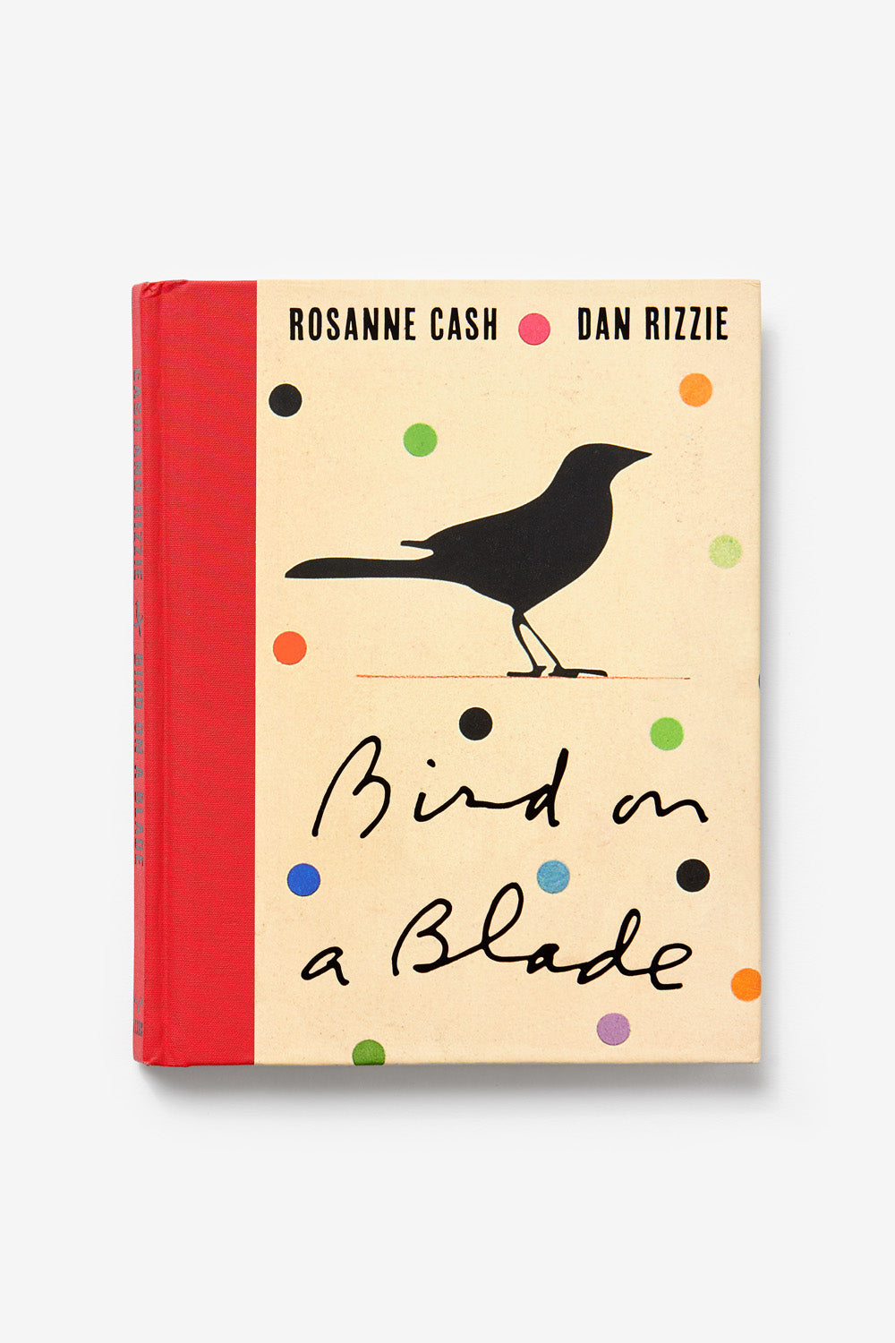 The School of Making Bird on a Blade by Dan Rizzie and Rosanne Cash