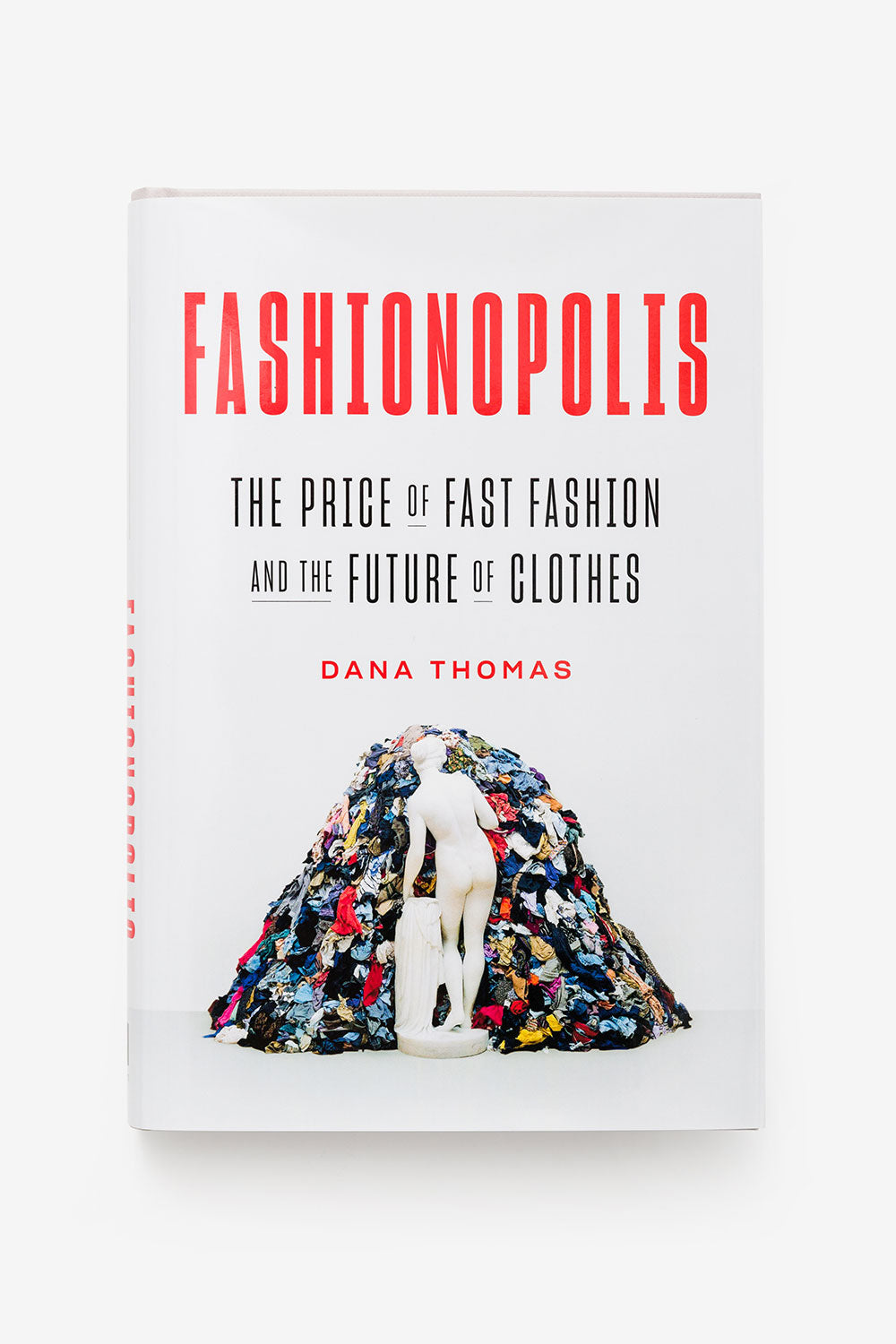 The School of Making Fashionopolis Book About the Price of Fast Fashion by Dana Thomas