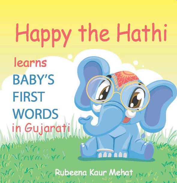 *** PRE SALE *** Happy the Hathi learns Baby's first words in Gujarati *** PRE SALE ***