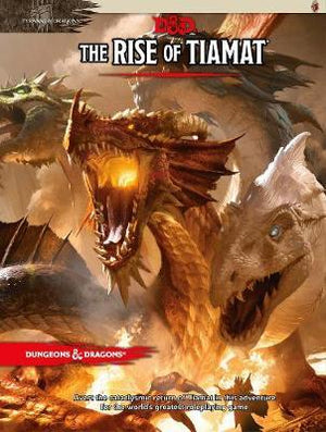 Dungeons & Dragons: Tyranny of Dragons the Rise of Tiamat