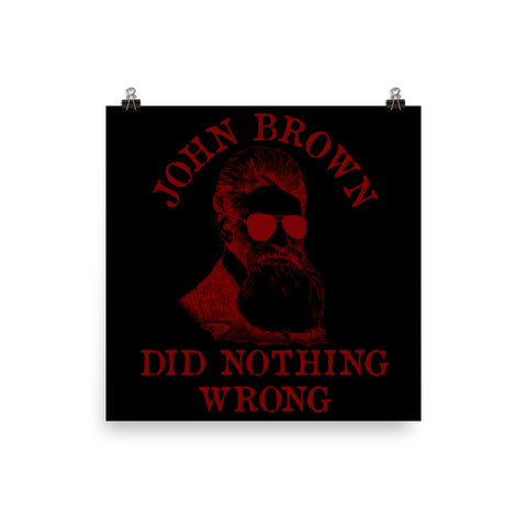 John Brown Did Nothing Wrong - Sunglasses, Historical, Meme, Leftist, Socialist Poster