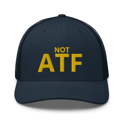 Not ATF - Gun Meme, BATFE, Gun Rights Hat